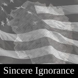 Sincere Ignorance (7)